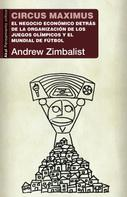 Andrew Zimbalist: Circus maximus