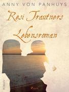 Anny von Panhuys: Resi Trautners Lebensroman ★★★★★