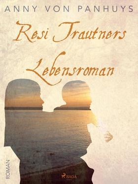 Resi Trautners Lebensroman