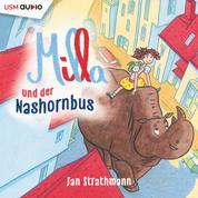 Milla und der Nashornbus - & andere fantastische Geschichten (ungekürzt)