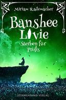 Miriam Rademacher: Banshee Livie (Band 3): Sterben für Profis ★★★★★