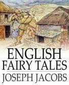 Joseph Jacobs: English Fairy Tales