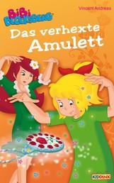 Bibi Blocksberg - Das verhexte Amulett - Roman