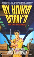 Debra Doyle: By Honor Betray'd