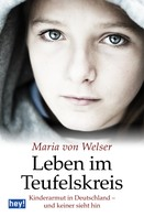 Maria von Welser: Leben im Teufelskreis ★★★★