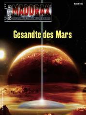 Maddrax 560 - Gesandte des Mars