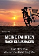 Renate Voß: Meine Fahrten nach Klaushagen