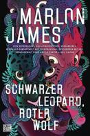 Marlon James: Schwarzer Leopard, roter Wolf