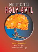 Peter F. Bannigan: Holy Evil