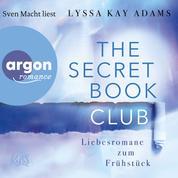 Liebesromane zum Frühstück - The Secret Book Club, Band 3 (Ungekürzte Lesung)