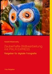 Zauberhafte Bildbearbeitung mit PIXLR EXPRESS - Ratgeber für digitale Fotografie