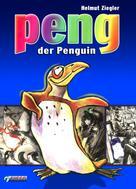 Helmut Ziegler: Peng, der Penguin