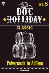 Doc Holliday Classic 5 – Western - Pulverrauch in Abilene