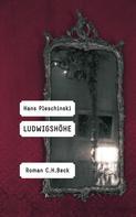 Hans Pleschinski: Ludwigshöhe ★★