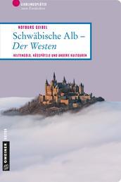 Schwäbische Alb - Der Westen - Keltengold, Kässpätzle und andere Kultouren