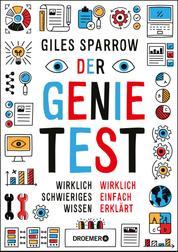 Der Genie-Test - Wirklich schwieriges Wissen wirklich einfach erklärt