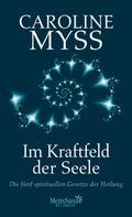 Caroline Myss: Im Kraftfeld der Seele ★★★★