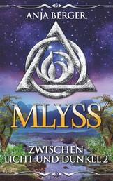 Mlyss - Zwischen Licht und Dunkel 2