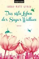 Sarah-Kate Lynch: Das süße Leben der Sugar Wallace ★★★★★