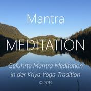 Mantra Meditation - Geführte Mantra Meditation in der Kriya Yoga Tradition
