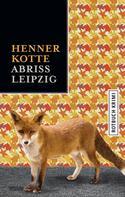 Henner Kotte: Abriss Leipzig ★★