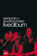 Benjamin von Stuckrad-Barre: Livealbum ★★★★