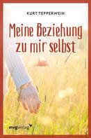 Kurt Tepperwein: Meine Beziehung zu mir selbst ★★★
