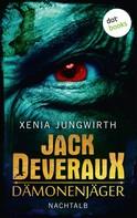 Xenia Jungwirth: Jack Deveraux, Der Dämonenjäger - Zweiter Roman: Nachtalb ★★★★