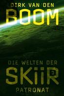 Dirk van den Boom: Die Welten der Skiir 3: Patronat ★★★★