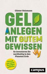 Geld anlegen mit gutem Gewissen - So investieren Sie nachhaltig in den Planeten Erde