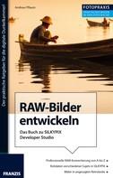 Andreas Pflaum: Foto Praxis RAW-Bilder entwickeln ★★★