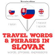 """Travel words and phrases in Slovak - """"Listen, Repeat, Speak"""" language learning course"""