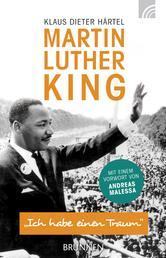"""Martin Luther King - """"Ich habe einen Traum"""" - Mit einem Vorwort von Andreas Malessa"""