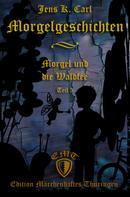 Jens K. Carl: Morgel und die Waldfee