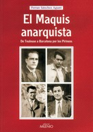 Ferran Sánchez Agustí: El maquis anarquista