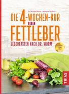 Nicolai Worm: Die 4-Wochen-Kur gegen Fettleber ★★★★