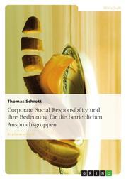 Corporate Social Responsibility und ihre Bedeutung für die betrieblichen Anspruchsgruppen