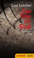Lisa Lercher: Der Tote im Stall ★★★
