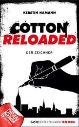 Cotton Reloaded - 33 - Der Zeichner
