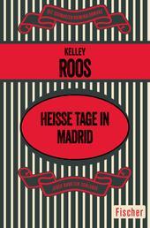 Heiße Tage in Madrid - Kriminalroman