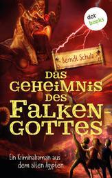Das Geheimnis des Falkengottes - Ein Kriminalroman aus dem alten Ägypten