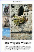 Franz Roither: Der Weg der Wunder
