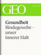 : Gesundheit: Bindegewebe - unser innerer Halt (GEO eBook Single) ★