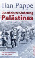 Ilan Pappe: Die ethnische Säuberung Palästinas