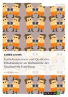 Sandra Giereth: Leitfadeninterview und Qualitative Inhaltsanalyse als Instrumente der Qualitativen Forschung