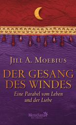 Der Gesang des Windes - Eine Parabel vom Leben und der Liebe