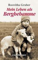 Roswitha Gruber: Mein Leben als Berghebamme ★★★★★