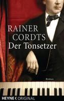 Rainer Cordts: Der Tonsetzer
