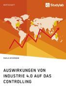 Marija Artamonow: Auswirkungen von Industrie 4.0 auf das Controlling