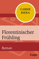Carme Riera: Florentinischer Frühling